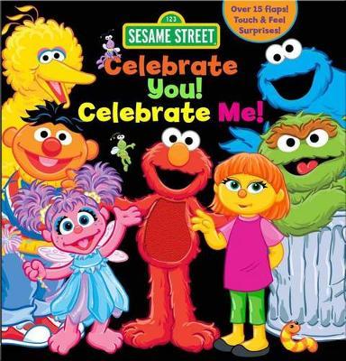 Sesame Street: Celebrate You! Celebrate Me! by Leslie Kimmelman