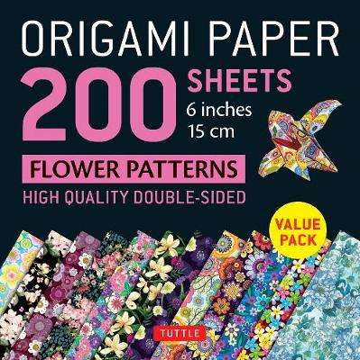 """Origami Paper 200 sheets Flower Patterns 6"""" (15 cm): High-Quality Double Sided Origami Sheets Printed with 12 Different Designs (Instructions for 6 Projects Included) by Tuttle Publishing"""