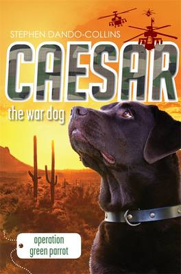 Caesar the War Dog 4 by Stephen Dando-Collins