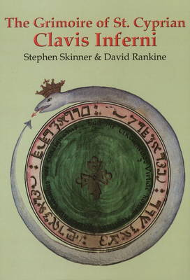 Grimoire of St Cyprian Clavis Inferni by Stephen Skinner