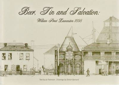 Beer, Tin and Salvation: William Street Launceston in 1898 by Simon Barnard
