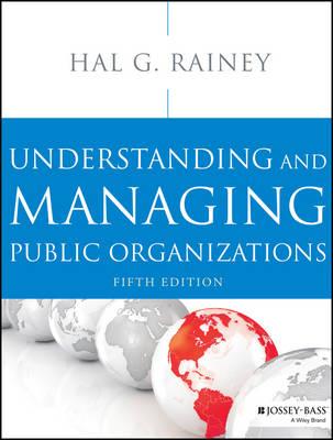 Understanding and Managing Public Organizations book