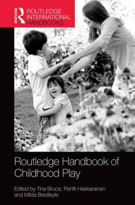 Routledge International Handbook of Early Childhood Play by Tina Bruce