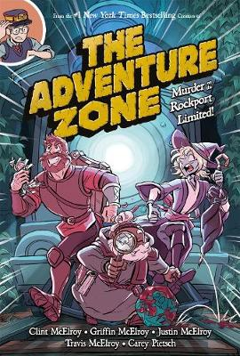 The Adventure Zone: Murder on the Rockport Limited! by Clint McElroy