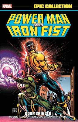 Power Man And Iron Fist Epic Collection: Doombringer by Kurt Busiek