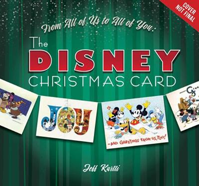 From All of Us to All of You the Disney Christmas Card by Jeff Kurtti