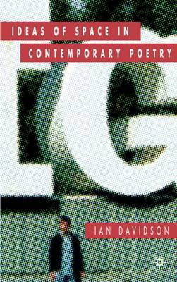 Ideas of Space in Contemporary Poetry by Ian Davidson