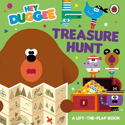 Hey Duggee: Treasure Hunt: A Lift-the-Flap Book by Hey Duggee