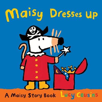 Maisy Dresses Up by Cousins Lucy