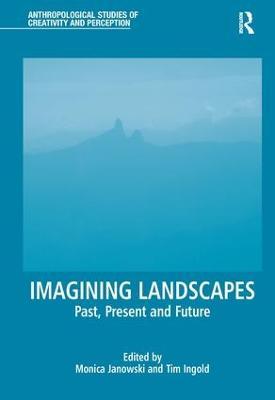 Imagining Landscapes by Monica Janowski