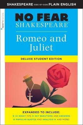 Romeo and Juliet: No Fear Shakespeare Deluxe Student Edition by SparkNotes