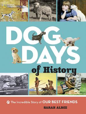 Dog Days of History by National Geographic Kids
