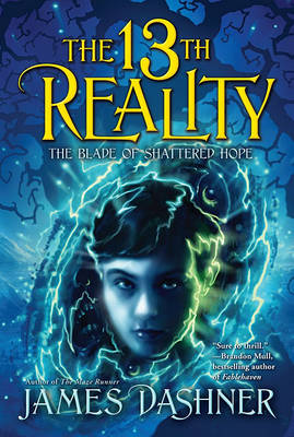 13th reality #3: Blade of Shattered Hope by James Dashner