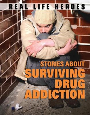 Stories About Surviving Drug Addiction by Paul Mason