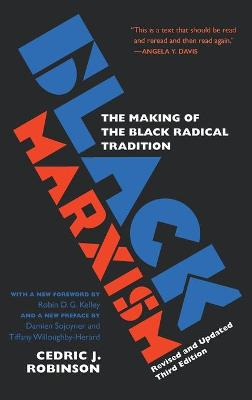 Black Marxism: The Making of the Black Radical Tradition by Cedric J. Robinson