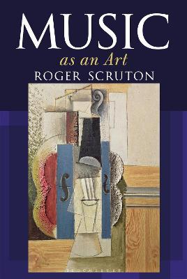 Music as an Art by Roger Scruton