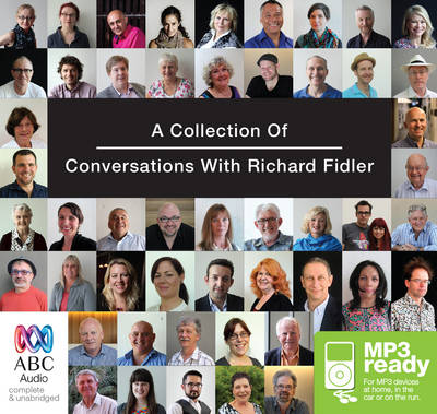 A Collection Of Conversations With Richard Fidler by Richard Fidler