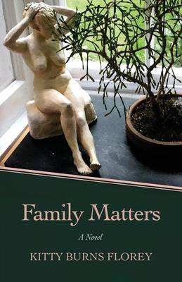 Family Matters by Kitty Burns Florey