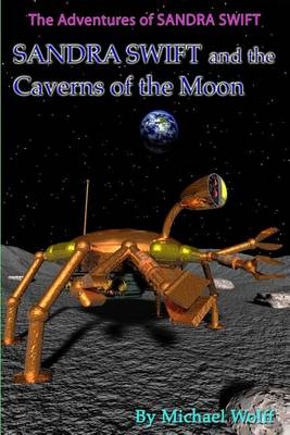 Sandra Swift and the Caverns on the Moon by Michael Wolff
