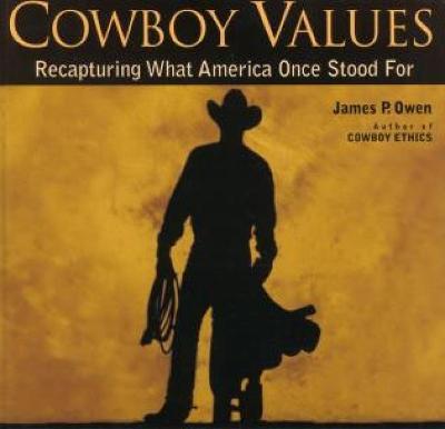 Cowboy Values by James P. Owen