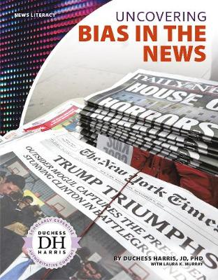 Uncovering Bias in the News by Duchess Harris