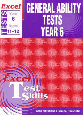 Excel Test Skills: General Ability Tests: Year 6 by Alan Horsfield