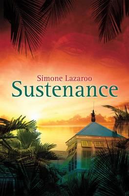 Sustenance by Simone Lazaroo