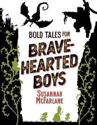 Bold Tales for Brave-Hearted Boys by Matt Huynh