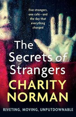 The Secrets of Strangers by Charity Norman