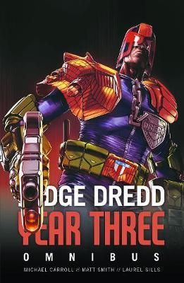 Judge Dredd Year Three by Michael Carroll