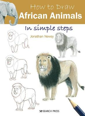 How to Draw: African Animals: In Simple Steps book