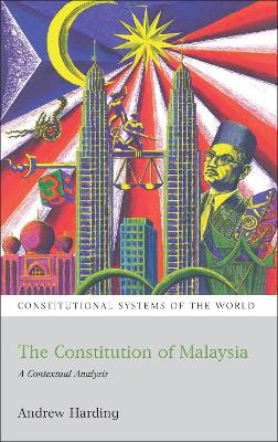 The Constitution of Malaysia by Andrew Harding