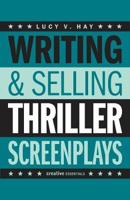 Writing And Selling: Thriller Screenplays by Lucy V. Hay