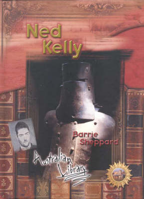 Ned Kelly (Australian Library) by Barrie Sheppard