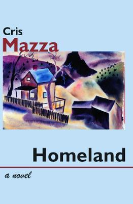 Homeland by Cris Mazza