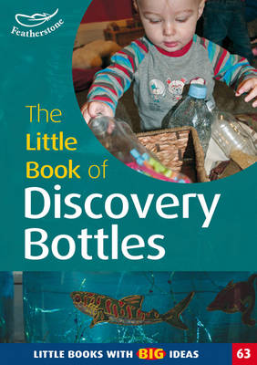 Little Book of Discovery Bottles by Professor Ann Roberts