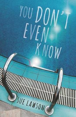 You Don't Even Know by Sue Lawson