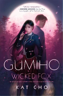 Gumiho: Wicked Fox by Kat Cho