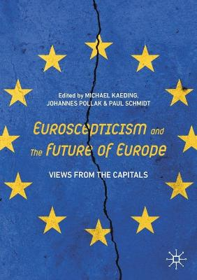 Euroscepticism and the Future of Europe: Views from the Capitals by Michael Kaeding