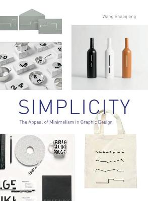 Simplicity: The Appeal of Minimalism in Graphic Design book