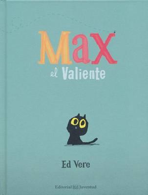 Max El Valiente- Max the Brave by Ed Vere