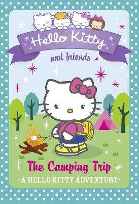 Hello Kitty and Friends (17) - The Camping Trip by Linda Chapman