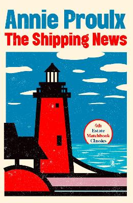 The The Shipping News (4th Estate Matchbook Classics) by Annie Proulx