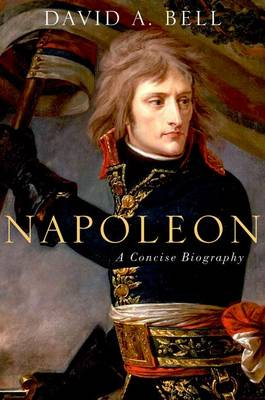 Napoleon: A Concise Biography by Mr David Bell