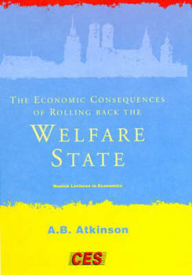 The Economic Consequences of Rolling Back the Welfare State by Anthony B. Atkinson