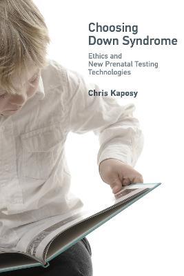 Choosing Down Syndrome by Chris Kaposy