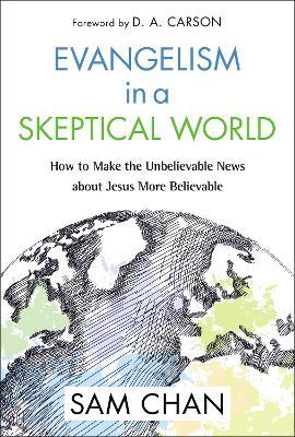 Evangelism in a Skeptical World by Sam Chan