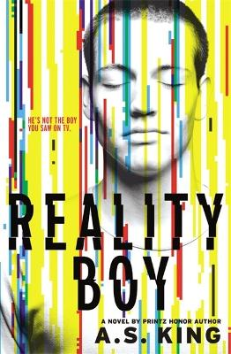 Reality Boy by A. S. King