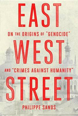 East West Street by Professor Philippe Sands