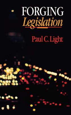 Forging Legislation by Paul Charles Light